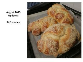 August 2013 Updates: BJE studies