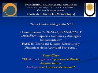 UNIVERSIDAD NACIONAL DEL NORDESTE FACULTAD DE ARQUITECTURA Y URBANISMO Carrera de Arquitectura