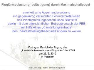 Vortrag anl�sslich der Tagung des  �Landesfachausschusses Flughafen� der CDU am 29. 5. 2012
