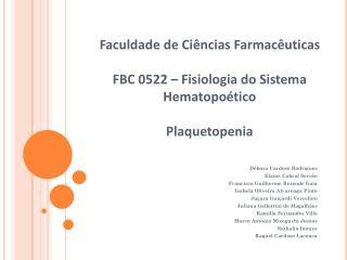 Faculdade de Ciências Farmacêuticas FBC 0522 – Fisiologia do Sistema Hematopoético Plaquetopenia