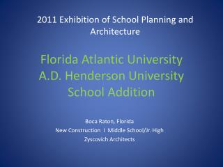 Florida Atlantic University  A.D. Henderson University School Addition