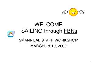 WELCOME                SAILING through  FBNs