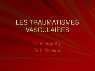 LES TRAUMATISMES VASCULAIRES