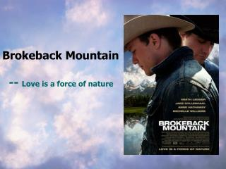 Brokeback Mountain --  Love is a force of nature