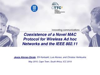 Coexistence of a Novel MAC Protocol for Wireless Ad hoc Networks and the IEEE 802.11