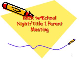 Back to School Night/Title 1 Parent Meeting