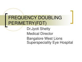 FREQUENCY DOUBLING PERIMETRY(FDT)
