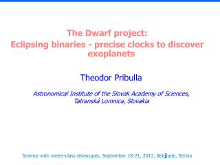 The Dwarf project: Eclipsing binaries - precise clocks to discover exoplanets