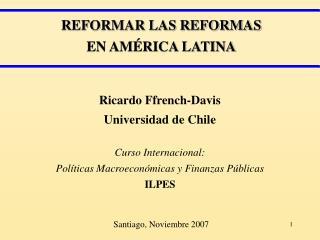REFORMAR LAS REFORMAS  EN AMÉRICA LATINA