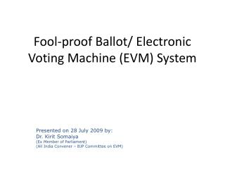Fool-proof Ballot/ Electronic Voting Machine (EVM) System