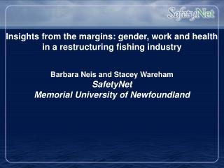 Insights from the margins: gender, work and health in a restructuring fishing industry