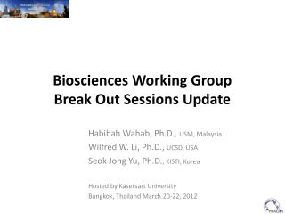 Biosciences Working Group  Break Out Sessions Update