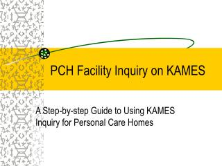 PCH Facility Inquiry on KAMES