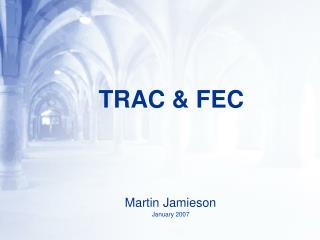 TRAC & FEC