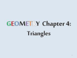 G E O M E T R Y  Chapter 4:  Triangles