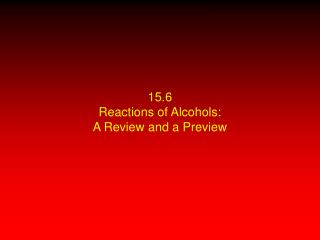 15.6 Reactions of Alcohols: A Review and a Preview