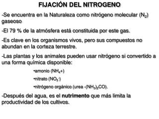 FIJACIÓN DEL NITROGENO -Se encuentra en la Naturaleza como nitrógeno molecular (N 2 ) gaseoso