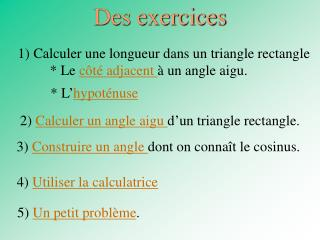 1) Calculer une longueur dans un triangle rectangle 		* Le  côté adjacent  à un angle aigu.