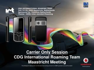 Carrier Only Session CDG International Roaming Team Maastricht Meeting
