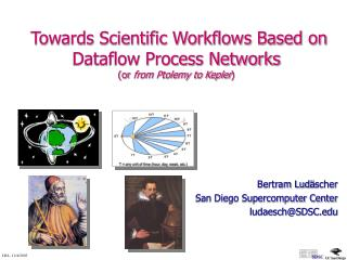 Towards Scientific Workflows Based on Dataflow Process Networks  (or  from Ptolemy to Kepler )