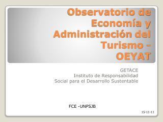 Observatorio de Economía y  Administración  del Turismo - OEYAT