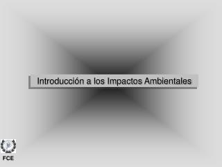 Introducción a los Impactos Ambientales