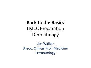 Back to the Basics LMCC Preparation Dermatology