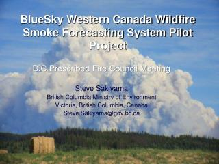 BlueSky Western Canada Wildfire Smoke Forecasting System Pilot Project