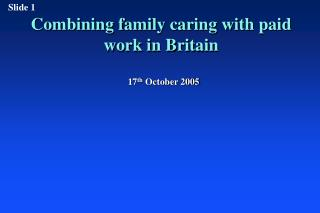 Combining family caring with paid work in Britain