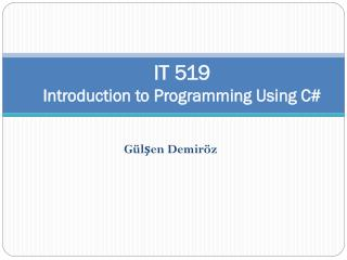 IT 519 Introduction to Programming Using C