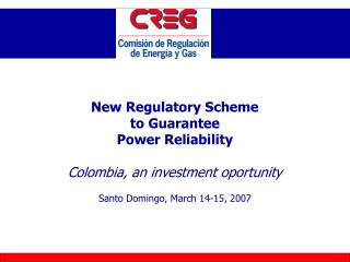 New Regulatory Scheme  to Guarantee  Power Reliability Colombia, an investment oportunity