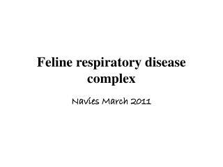 Feline respiratory disease complex