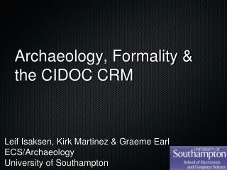 Archaeology, Formality & the CIDOC CRM
