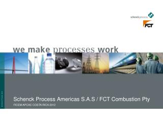 Schenck Process Americas S.A.S / FCT Combustion Pty