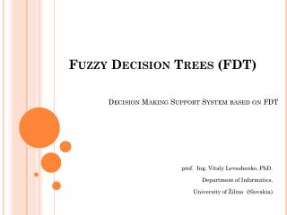 Decision Making Support System based on FDT