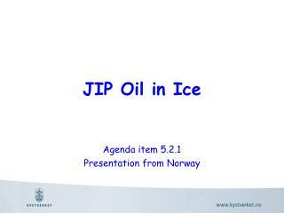 JIP Oil in Ice