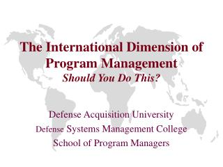 The International Dimension of Program Management Should You Do This?