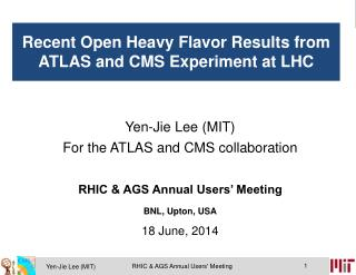 Yen-Jie Lee (MIT) For the ATLAS and CMS collaboration RHIC & AGS Annual Users' Meeting