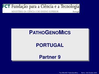 P ATHO G ENO M ICS PORTUGAL Partner 9