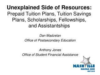 Unexplained Side of Resources: Prepaid Tuition Plans, Tuition Savings Plans, Scholarships, Fellowships,  and Assistantsh