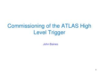 Commissioning of the ATLAS High Level Trigger