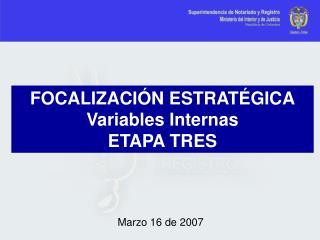 FOCALIZACIÓN ESTRATÉGICA Variables Internas ETAPA TRES