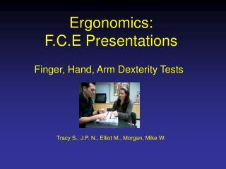 Ergonomics: F.C.E Presentations