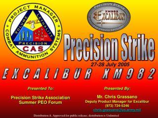 Presented To: Precision Strike Association Summer PEO Forum