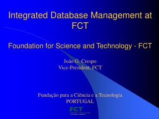 Integrated Database Management at FCT Foundation for Science and Technology - FCT