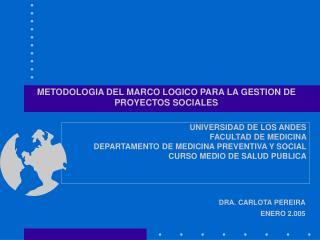 METODOLOGIA DEL MARCO LOGICO PARA LA GESTION DE PROYECTOS SOCIALES