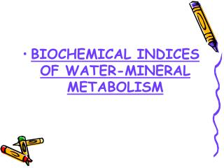 BIOCHEMICAL INDICES OF WATER-MINERAL METABOLISM
