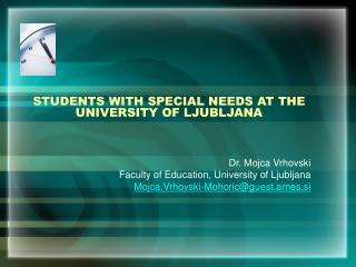 STUDENTS WITH SPECIAL NEEDS AT THE UNIVERSITY OF LJUBLJANA