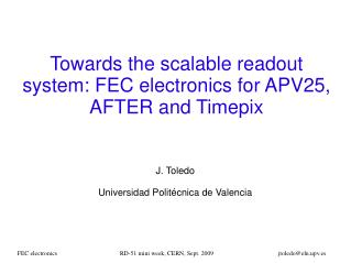 Towards the scalable readout system: FEC electronics for APV25, AFTER and Timepix