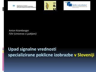 Upad signalne vrednosti  specializirane poklicne izobrazbe  v Sloveniji